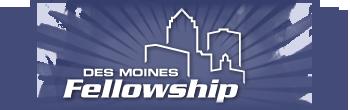 Des Moines Fellowship